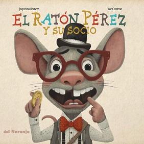 TAPA EL RATON PEREZ Y SU SOCIO